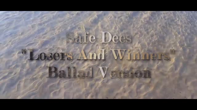 Safe Dees - Losers And Winners (Ballad Version )