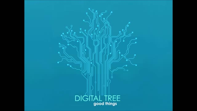 Digital Tree - Good Things